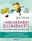 Il miliardario illuminato: Come diventare ricchi e ritrovare se stessi