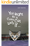 You Might be a Crazy Cat Lady if ...