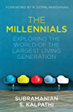 The Millennials: Exploring the World of the Largest Living Generation