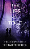 The Lies You Told (The Knox and Sheppard Mysteries Book 3)