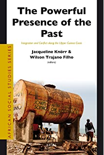 The Powerful Presence of the Past (African Social Studies)