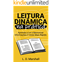 LEITURA DINÂMICA NA PRÁTICA: Aprenda a Ler e Memorizar Informações 3 vezes Mais Rápido