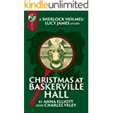 Christmas at Baskerville Hall: A Sherlock and Lucy Short Story (The Sherlock and Lucy Mystery Series Book 15)