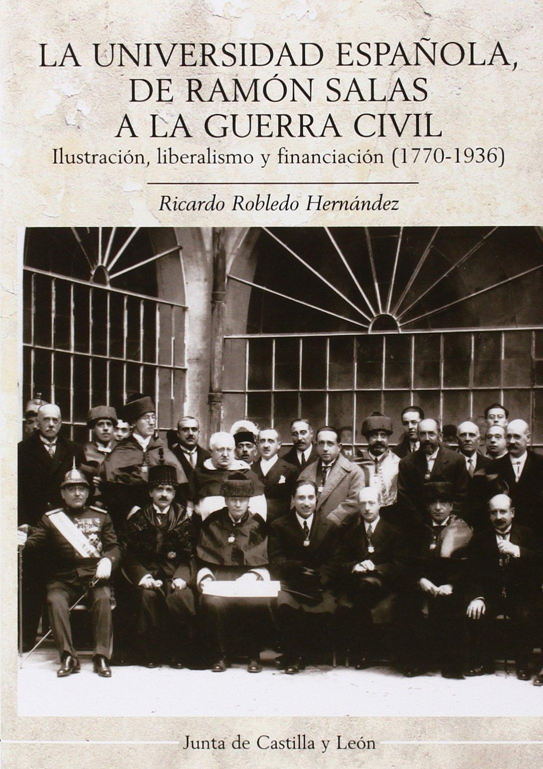 Universidad española, de Ramón Salas a la Guerra Civil Colección de Estudios: Amazon.es: Robledo Hernández, Ricardo: Libros