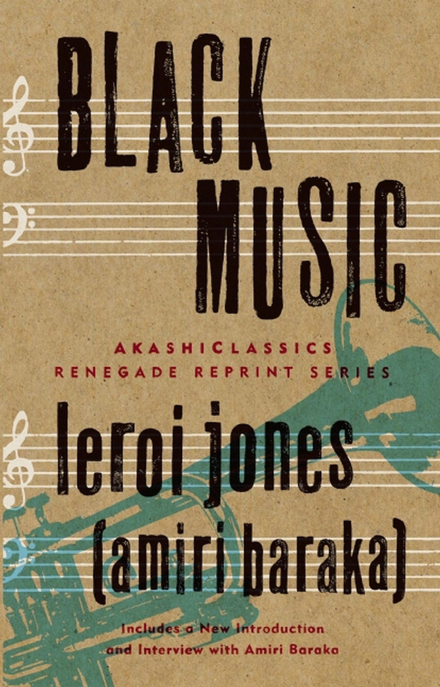 Black Music (AkashiClassics: Renegade Reprint Series): LeRoi Jones ...