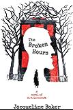 The Broken Hours: A Novel of H. P. Lovecraft