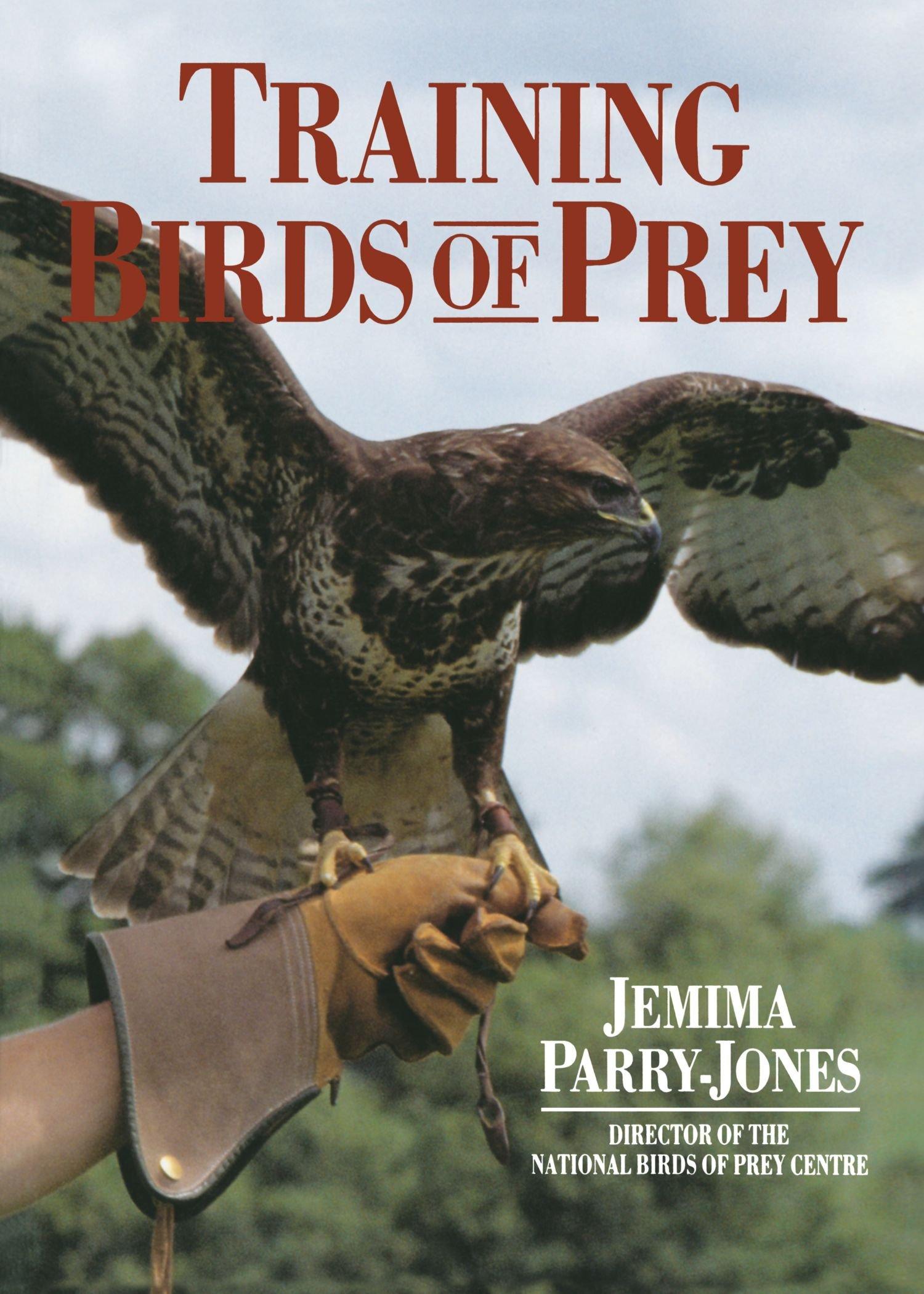 Training Birds of Prey: Jemima Parry-Jones: 9780715312384: Amazon.com: Books