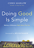 Doing Good Is Simple: Making a Difference Right Where You Are