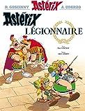Astérix - Astérix légionnaire - n°10 (Asterix) (French Edition)