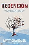 Redención: Cómo cambiar: una perspectiva saturada por el evangelio