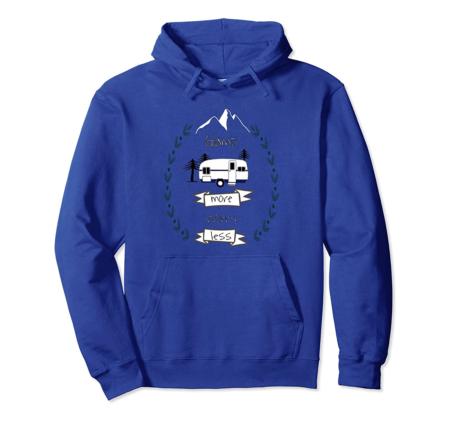Glamp More Worry Less camping hoodie sweatshirt-fa