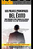 """LOS PILARES PRINCIPALES DEL ÉXITO: COMO CONSEGUIR EL ÉXITO Y TRIUNFAR EN EL TRABAJO EN LOS NEGOCIOS Y EN LA VIDA """"EN 60…"""