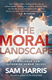 The Moral Landscape (English Edition)
