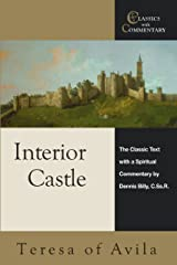 Interior Castle: The Classic Text with a Spiritual Commentary (Classics with Commentary) Kindle Edition