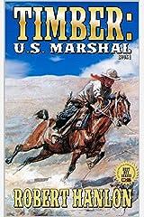 Timber: United States Marshal: A Brand New Gun (Timber: United States Marshal Western Book 1) Kindle Edition
