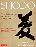 Shodo: The Quiet Art of Japanese Zen Calligraphy