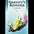 Gravity's Revenge
