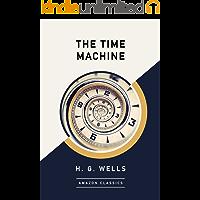 The Time Machine (AmazonClassics Edition)