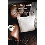 Ascending with Ignatius: A 30-Day At-Home Retreat