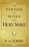 The Person and Work of the Holy Spirit [Illustrated edition]