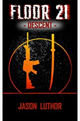 FLOOR 21: Descent (The Tower Legacy Book 2) Kindle Edition