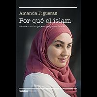 Por qué el islam: Mi vida como mujer, europea y musulmana