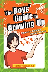 The Boys' Guide to Growing Up: Choices and Changes During Puberty Paperback