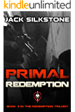 PRIMAL Redemption (Book 3 in the Redemption Trilogy, A PRIMAL Action Thriller Book 7) (The PRIMAL Series) (English Edition)