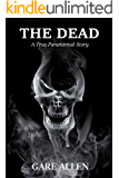 The Dead: A True Paranormal Story: A Study  of Reincarnation