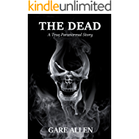 The Dead: A True Paranormal Story