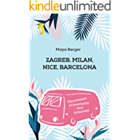 Zagreb, Milan, Nice, Barcelona: The summer of heartache and fickleness (Chick Lit Adventure)