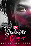 Un Youtuber à Croquer (French Edition)