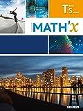 Math'X Tle S spécialité (éd.2016) - Livre