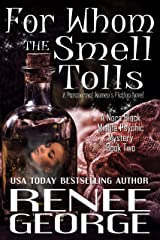 For Whom the Smell Tolls: A Paranormal Women's Fiction Novel (A Nora Black Midlife Psychic Mystery Book 2) Kindle Edition