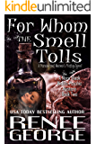 For Whom the Smell Tolls: A Paranormal Women's Fiction Novel (A Nora Black Midlife Psychic Mystery Book 2)