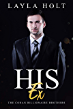 His Ex: The Cohan Billionaire Brothers Book Two (A Second Chance Romance)