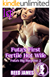 Futa's First Fertile Hot Wife (Futa's Big Surprise 2)
