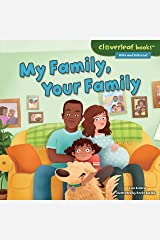 My Family, Your Family (Cloverleaf Books ™ — Alike and Different) Kindle Edition