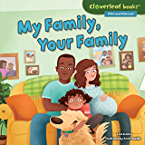 My Family, Your Family (Cloverleaf Books ™ — Alike and Different)