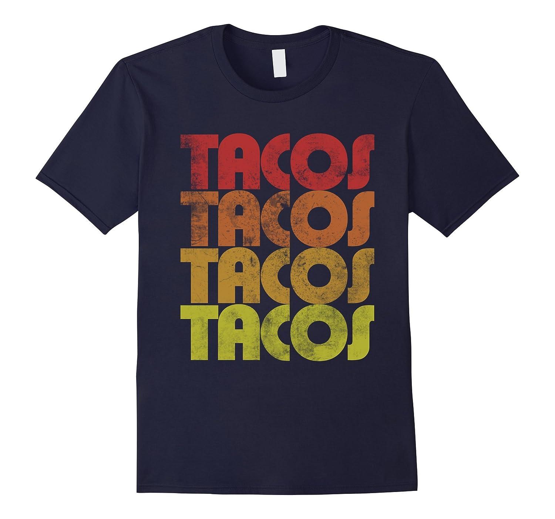 Retro Tacos t-shirt Vintage Taco Tuesday shirt-T-Shirt
