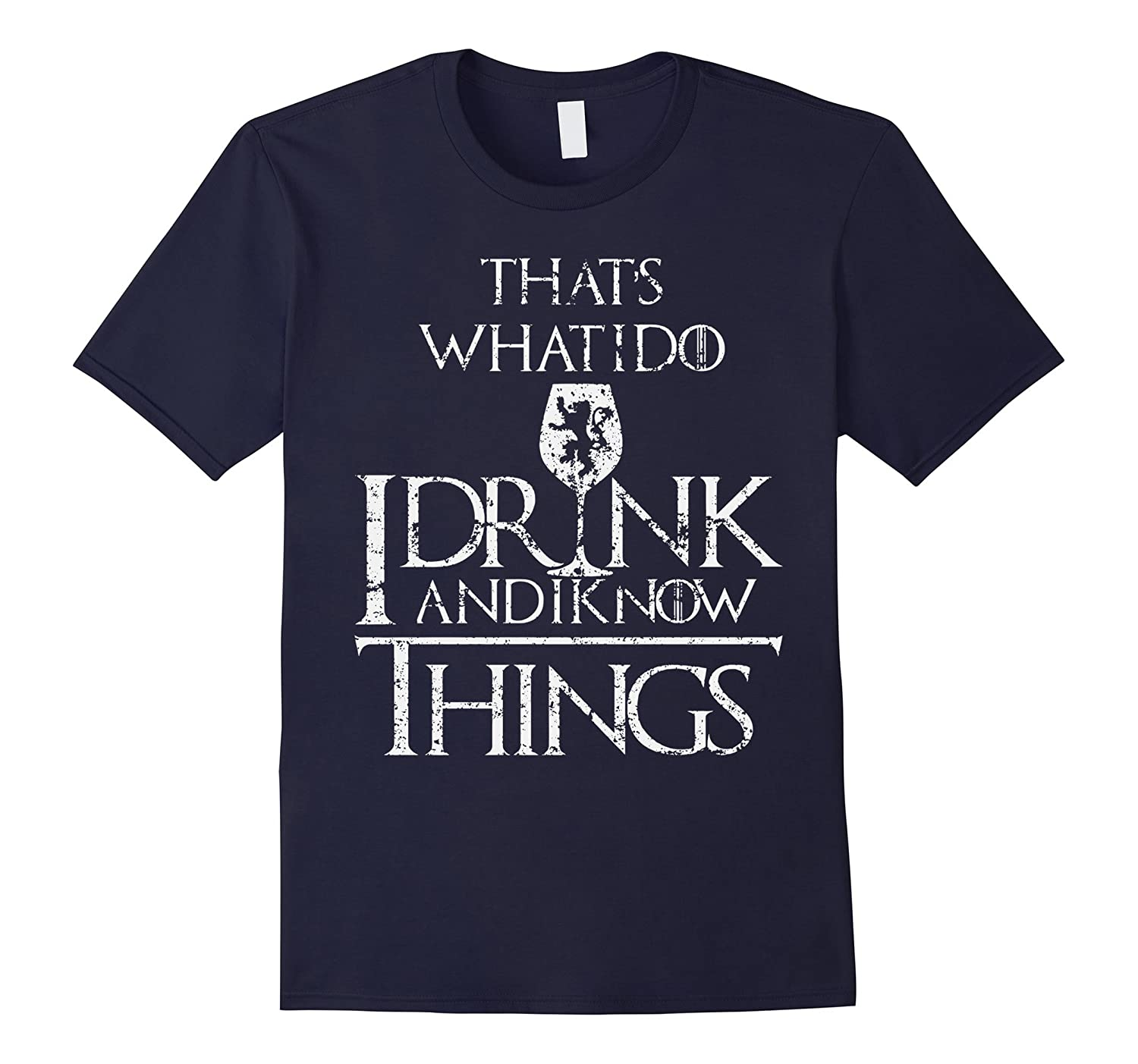 That what i do I drink and i know things shirt-BN