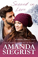 Snowed in Love (A Holiday Romance Novel Book 4) Kindle Edition