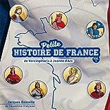 Petite Histoire de France Volume 1 (de Vercingétorix à Jeanne d'Arc)