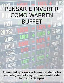 PENSAR E INVERTIR COMO WARREN BUFFETT. El manual que revela las estrategias y la mentalidad
