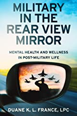 Military in the Rear View Mirror: Mental Health and Wellness in Post-Military Life Kindle Edition