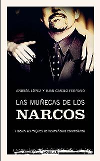 Las muñecas de los narcos: Hablan las mujeres de los mafiosos colombianos