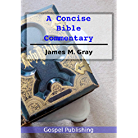 James Gray's Concise Bible Commentary