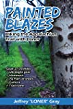 Painted Blazes: Hiking the Appalachian Trail with Loner