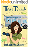 Three Dumb: Wheelin' & Dealin' (A Funny Rom Com Adventure!) (Val & Pals Book 3)