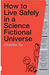 How to Live Safely in a Science Fictional Universe: A Novel Kindle Edition